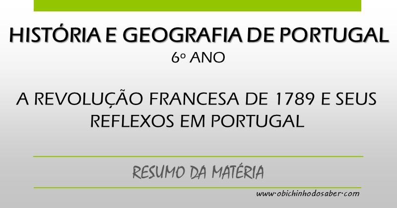 Hgp 6º Ano A Revolução Francesa De 1789 E Seus Reflexos Em Portugal