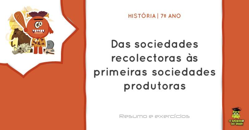 Das sociedades recolectoras às primeiras sociedades produtoras