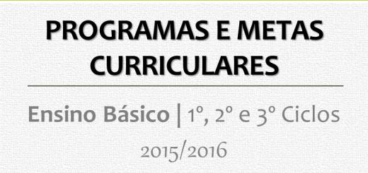 Programas e Metas Curriculares do Ensino Básico | 1º, 2º e 3º Ciclos