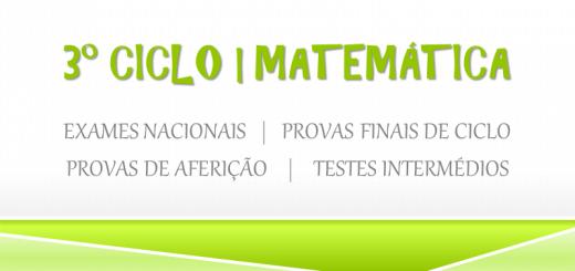 3º CICLO - Matemática - provas finais e testes intermédios