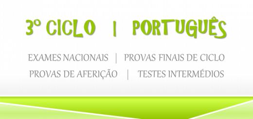 3º CICLO - Português - provas finais e testes intermédios