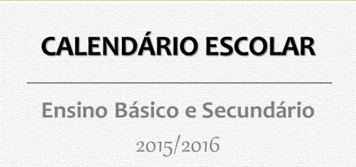 Calendário escolar do ano letivo 2015/2016 para o Ensino Básico e para o Secundário