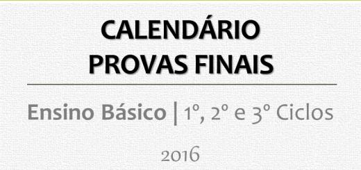 Calendário Provas Finais 2016 do Ensino Básico - 1º, 2º e 3º Ciclos