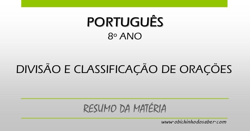 Conhecido Português 8º | Divisão e classificação de orações VZ67